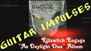 Killswitch Engage, As Daylight Dies Album - Metal Guitar Tone with Impulses & Free Plugins
