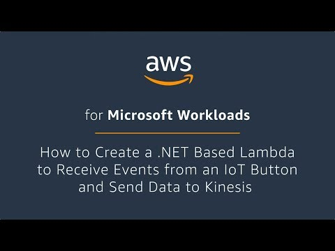 How to Create a .NET Based AWS Lambda to Receive Events from an IoT Button and Send Data to Kinesis