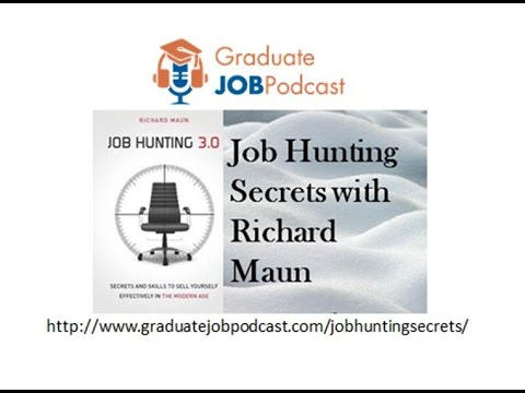 Job Hunting Secrets with Richard Maun - Graduate Job Podcast #3