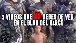 Top: Los 3 vídeos más perturbadores del Blog Del Narco