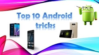 Top 10 new android tips and tricks, new android hidden features , you should know