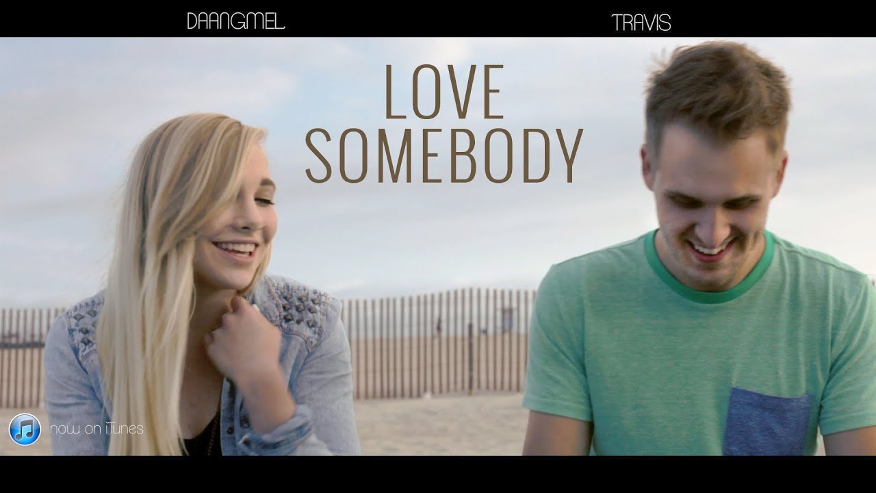 Love Somebody- Maroon 5 Official Cover Video- DaangMel and ...