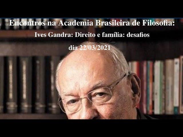 Encontros na Academia: Ives Gandra Martins