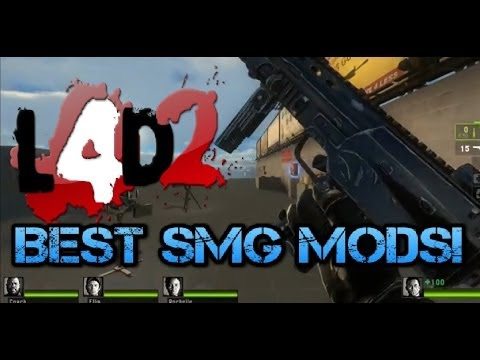 L4D2: Top 5 BEST SMG Mods (Download link included) by 8sianDude
