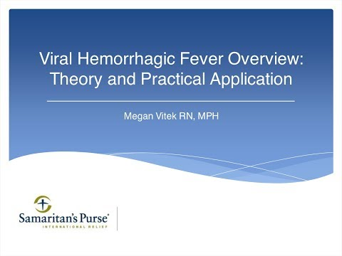Webinar: Viral Hemorrhagic Fever Overview - Theory and Practical Application
