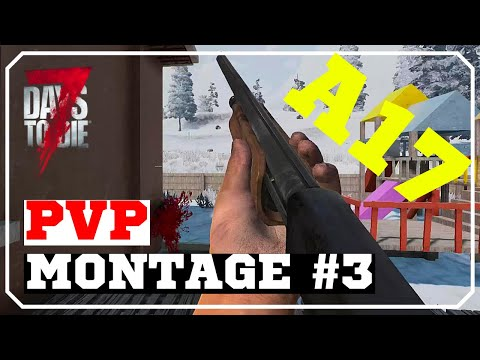 PVP Montage #3   Alpha 17   7 Days To Die   Multiplayer   Early Game Fights