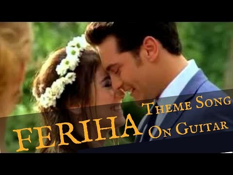 Feriha theme song on guitar(Headphones is...
