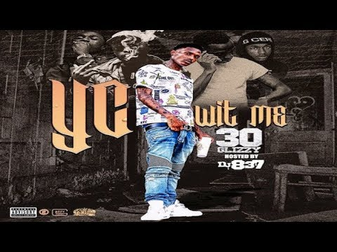 30 Glizzy - YC Wit Me (Full Mixtape)