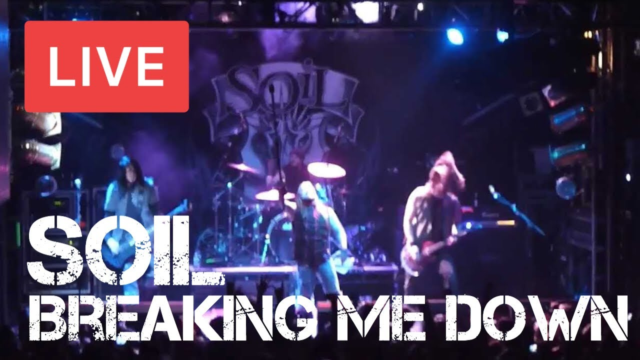 Soil breaking me down live in hd electric ballroom for Soil breaking me down