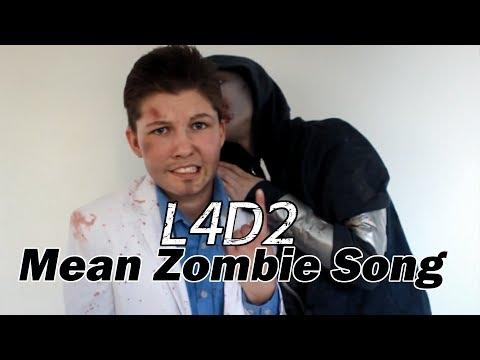 L4D2 - Mean Zombie Song