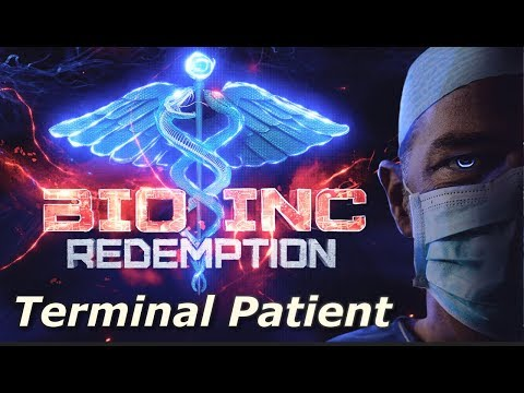 Bio Inc: Redemption - Terminal Patient (Lethal Difficulty Guide)