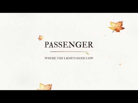 Passenger – Where The Lights Hang Low