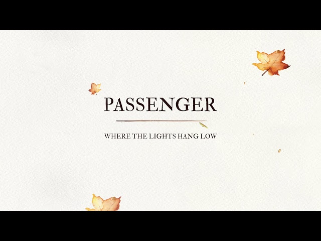 Passenger | Where The Lights Hang Low (Official Audio)