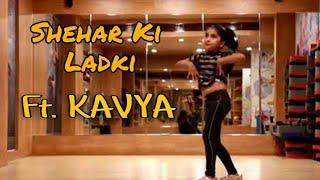 Shehar Ki Ladki | Dance Ft. Kavya | Badshah | Khandaani Shafakhana