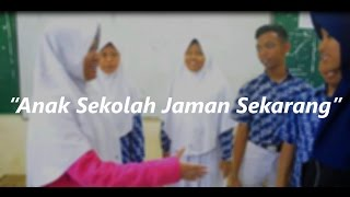 "Video Drama Bahasa Indonesia : ""  Anak sekolah jaman sekarang "" 