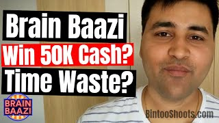 Brain Baazi Game App Review Win 50K? Waste of Time? Honest Opinion | Hindi | BintooShoots