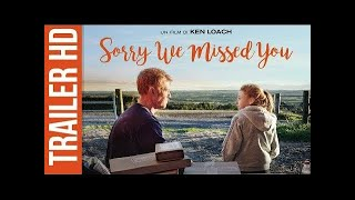 Sorry We Missed You - Il nuovo film di Ken Loach | Trailer Ufficiale Italiano HD