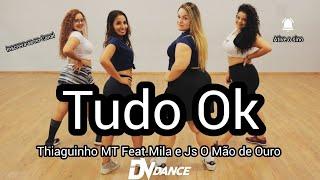 Baixar Tudo Ok - Thiaguinho MT Feat. Mila e JS O Mão de Ouro (Coreografia Oficial DV Dance)