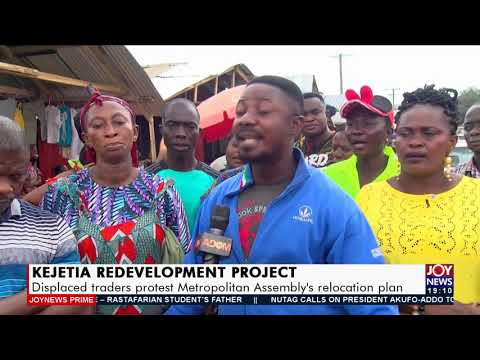 Displaced traders protest Metropolitan Assembly's relocation plan - Joy News Prime (15-9-21)