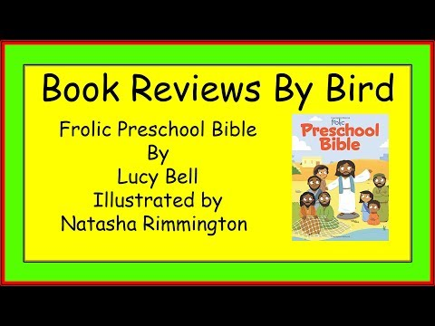 Book Reviews By Bird Frolic Preschool Bible by Lucy Bell Illustrated by Natasha Rimmington