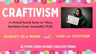 Virtual Lunch Hour, August 20th - Craftivism with Nina from Assemble
