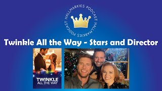 Hallmarkies BONUS Interview with Director and Stars of Twinkle All the Way Sarah Drew Ryan McPartlin