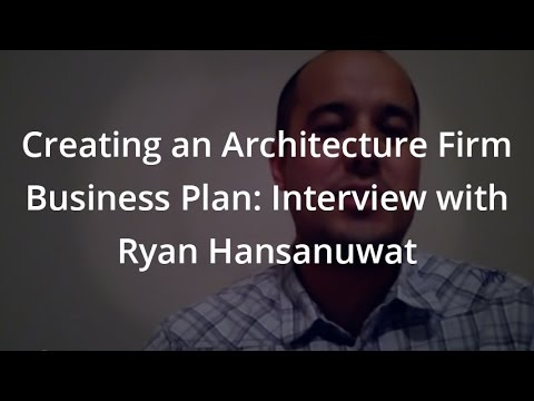 Creating an Architecture Firm Business Plan: Interview with Ryan Hansanuwat