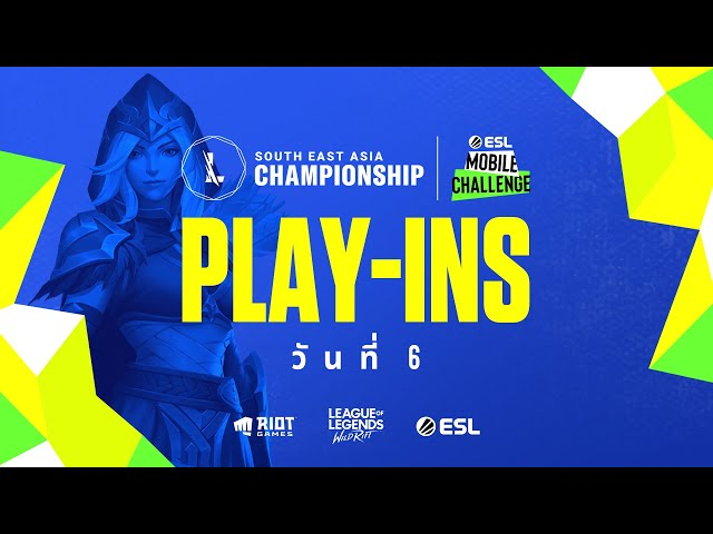 ESL Mobile Challenge presents Wild Rift SEA Championship 2021: Play-Ins วันที่ 6
