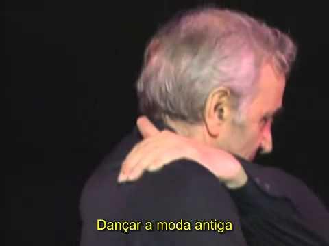 Charles Aznavour - The Old Fashioned Way (A Moda Antiga) - legendado.avi