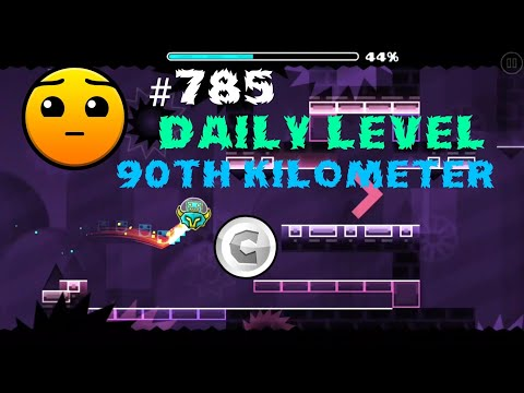 DAILY LEVEL #785 Geometry Dash 2.11 el nivel 90TH KILOMETER