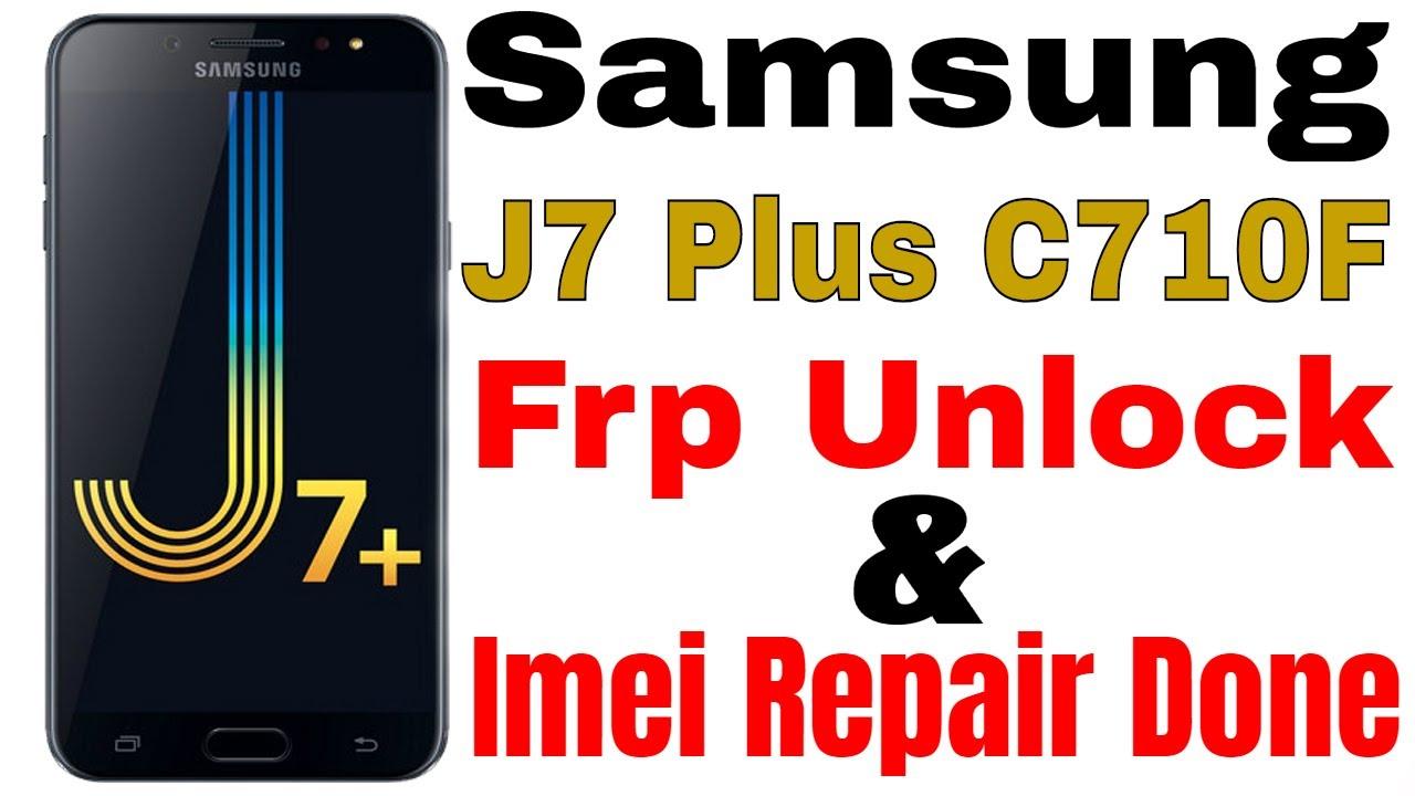 Samsung J7 Plus C710F Frp Unlock And Imei Repair Done