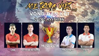 Trận 3 | CSĐN - U98 vs Hehe - Truy Mệnh | Bán kết | 2vs2 Assy | AoE Trung Việt 2019 | 14-10-2019