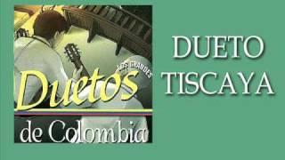 Dueto Tiscaya - Muchacha de risa loca