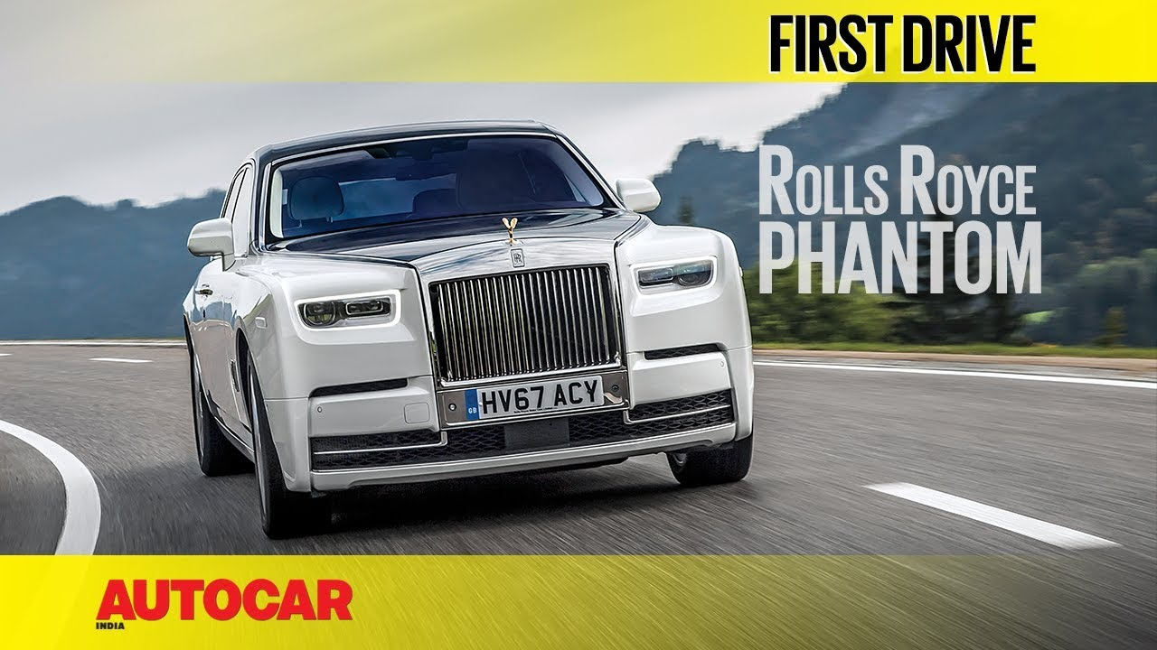 2018 Rolls-Royce Phantom | First Drive | Autocar India - YouTube