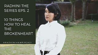 Download lagu Radhini The Series - 10 Things How To Heal The Brokenheart