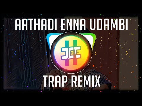 AATHADI ENNA UDAMBI | TRAP REMIX | TAMIL EDM | JEE-SHARP