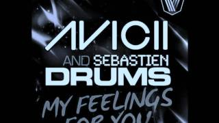 Sebastien Drums & Avicii - My Feeling For You (Original Mix) (With Lyrics)