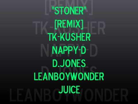 STONER - TK-Kusher Ft. (Gnarly Gang ) Nappy-D , D.Jones , LeanboyWonder , Juice [ TURNUPPPPP !!! ]