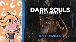 """[Esclusiva] Una Anteprima della """"Dark Souls Remastered"""""""