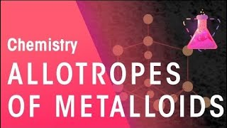 What Are Allotropes of Metalloids and Metals | Properties of Matter | Chemistry | FuseSchool