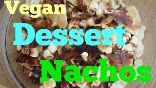 Dessert Nachos?! Easy Vegan Recipe