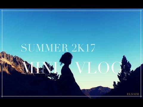 Summer 2K17 mini VLOG