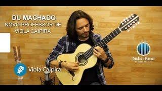 Novo Professor de VIOLA CAIPIRA - Du Machado