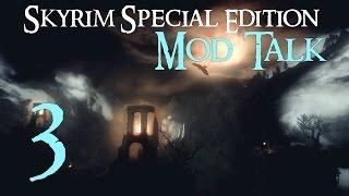 SKYRIM Special Edition : MOD TALK #3 - R L O  vs  E L F X