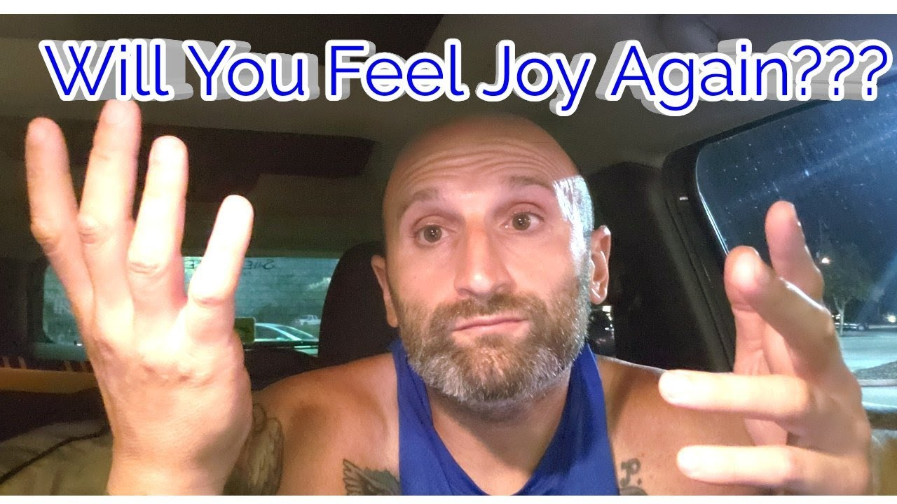 how to feel joy again