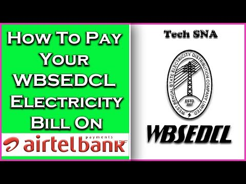 How To Pay Your WBSEDCL Electricity on Airtel Payment Bank - Tech SNA