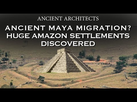 NEW DISCOVERY: Huge Amazon Settlement - Ancient Maya Migration?   Ancient Architects