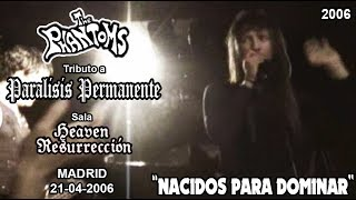 "THE PHANTOMS:""Nacidos para Dominar""(21-04-2006 / P.Permanente Tribute / Sala Heaven R. / Madrid)"