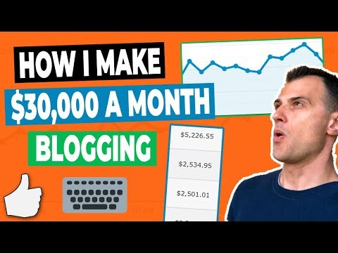 $30k / Month: How To Make Money Blogging (2019)