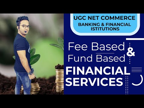 FEE BASED & FUND BASED -FINANCIAL SERVICES || BANKING & FINANCIAL INSTITUTIONS || UGC NET COMMERCE